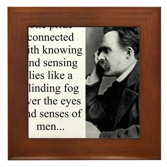 The Pride Connected With Knowing - Nietzsche
