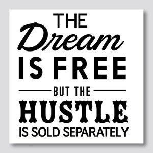 The Dream Is Free but the Hustle I Photo Wall Tile