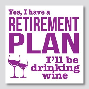 Drink Wine Retirement Plan Photo Wall Tile