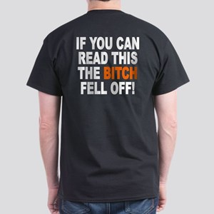 The Bitch Fell Off Dark T-Shirt
