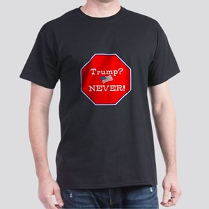 Trump never, anti trump T-Shirt