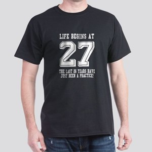 Life Begins At 27... 27th Birthday T-Shirt