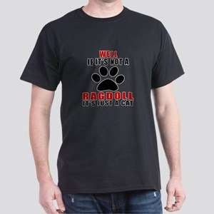 If It's Not Ragdoll Dark T-Shirt