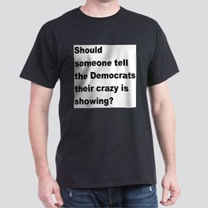 Democrat Crazy Showing Light T-Shirt