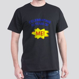 Celebrating 50 Years Of Me! Dark T-Shirt