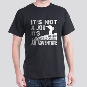 it's not ajob it's an adventu Dark T-Shirt