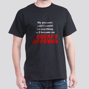 Parents said... Asshole Black T-Shirt