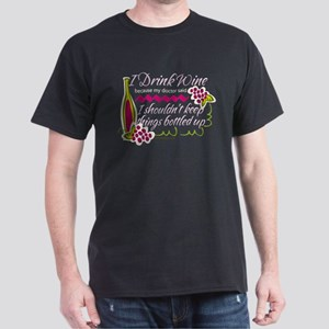 I Drink Wine Funny Quote Dark T-Shirt