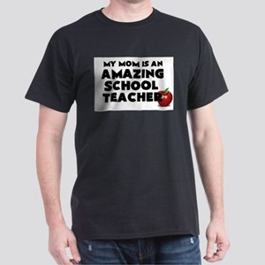 My Mom is an Amazing School Teacher T-Shirt