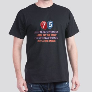 75 year old designs Dark T-Shirt