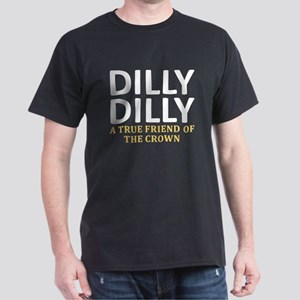 Dilly Dilly A True friend of the crow Dark T-Shirt