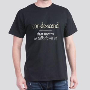 Condescend - Dark T-Shirt
