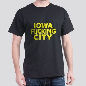 Iowa Fucking City Dark T-Shirt