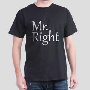 Mr. Right Dark T-Shirt