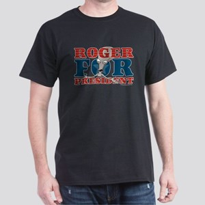 Roger for President Dark T-Shirt