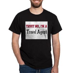 Trust Me I'm a Travel Agent Dark T-Shirt