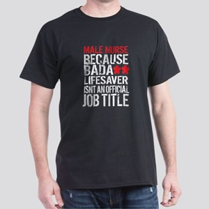 Male Nurse Badass Lifesaver T-Shirt