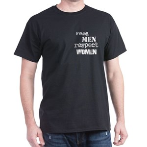 2b6bcab5 Real Men Respect Women Men's Clothing - CafePress