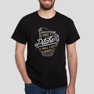Take A Pitcher It Will Last Longer Dark T-Shirt