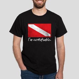 I'm certifiable Dark T-Shirt