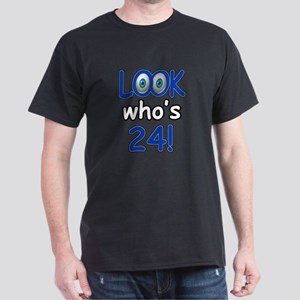 Look who's 24 Dark T-Shirt