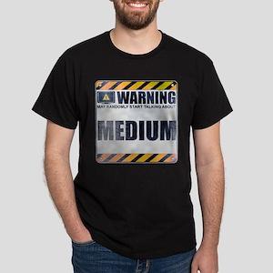 Warning: Medium Dark T-Shirt