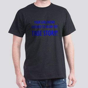 """True Story"" Dark T-Shirt"
