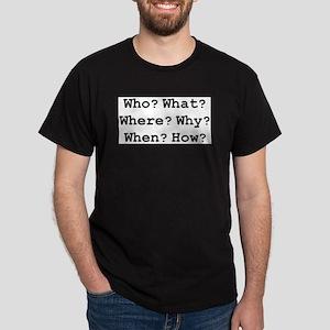 who what why Dark T-Shirt