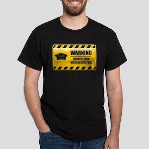 Warning Upholsterer Dark T-Shirt