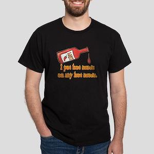Put Hot Sauce on My Hot Sauce Dark T-Shirt