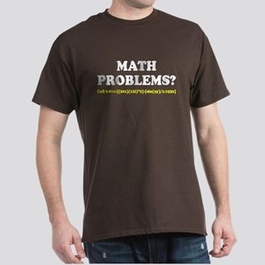 Math Problems? Call 1-800 Dark T-Shirt