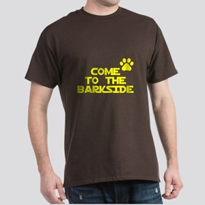 Come to the barkside Dark T-Shirt