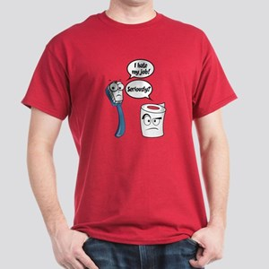 9ac03f1f8b5 I Hate My Job - Seriously? - Funny Sayings T-Shirt