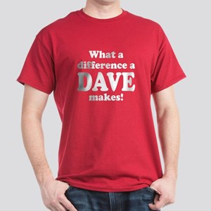 What a difference a Dave makes Dark T-Shirt