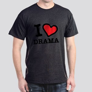 i love drama Dark T-Shirt