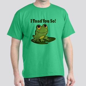I Toad You So Dark T-Shirt