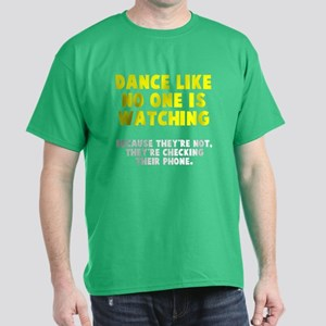 Dance like no one is watching Dark T-Shirt