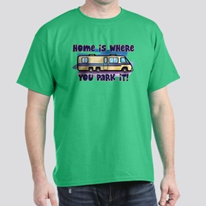 HOME IS WHERE YOU PARK IT! Dark T-Shirt