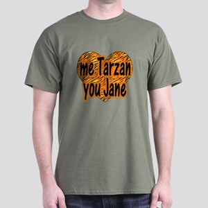 Me Tarzan You Jane Dark T-Shirt