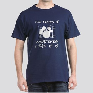 The tempo is what I say Dark T-Shirt