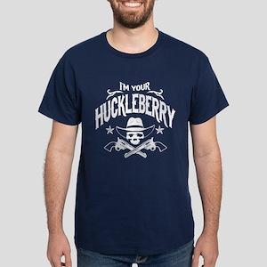 82656a17 I'm Your Huckleberry Dark T-Shirt
