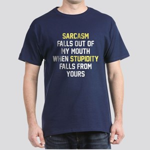 Sarcasm Stupidity Dark T-Shirt