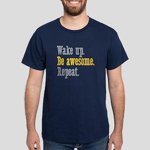 Wake Up Be Awesome Dark T-Shirt