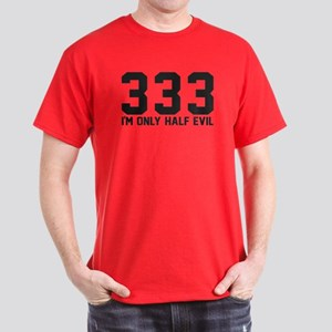 333 - I'm only half evil Dark T-Shirt