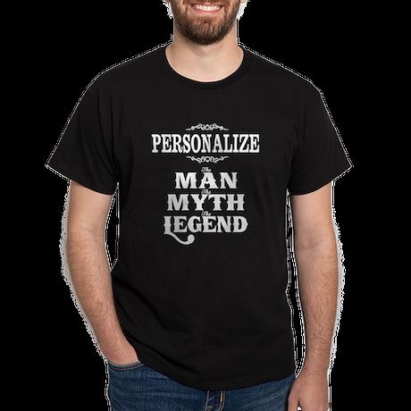 Custom Man Myth Legend Dark T-Shirt