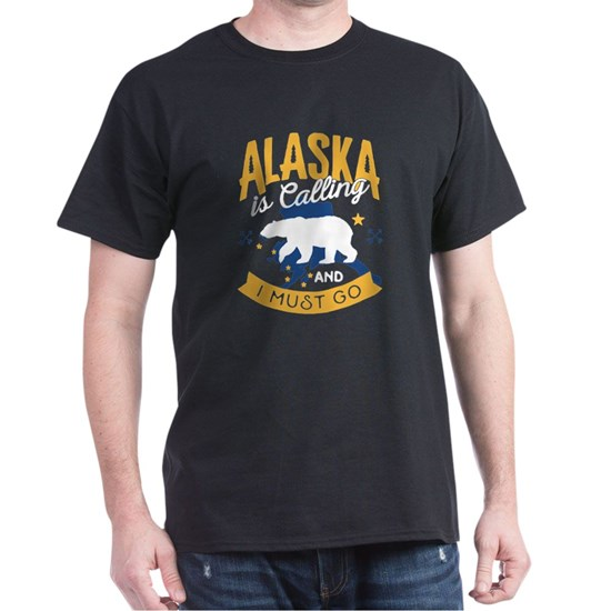Alaska is Calling And I Must Go Shirt