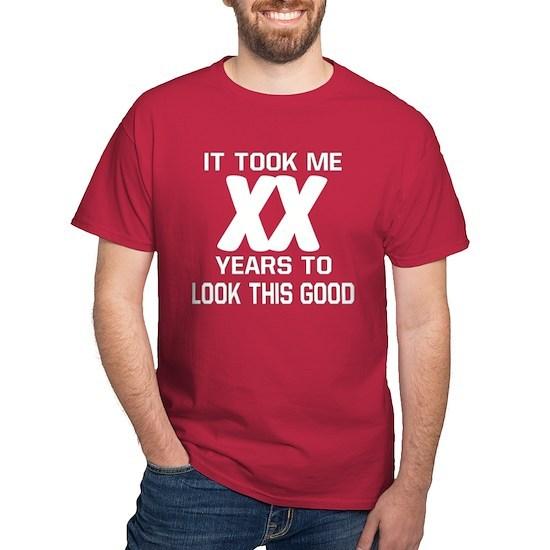 e7b8e18a4c4cca Custom Years To Look This Good Dark T-Shirt Custom Years Look Good ...