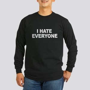 I hate everyone - Long Sleeve Dark T-Shirt