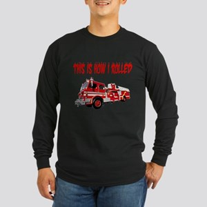 Retired Firefighter- How I Rolled Long Sleeve Dark