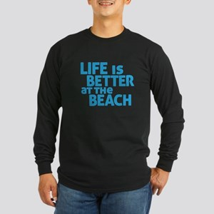 Life Is Better At The Bea Long Sleeve Dark T-Shirt